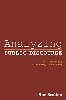 Analyzing Public Discourse: Discourse Analysis in the Making of Public Policy par [Scollon, Ron]