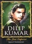 Dilip Kumar: The Last Emperor