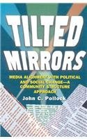 Tilted Mirrors: Media Alignment with Political and Social Change [Hampton Press Communication Series (Mass Media & Journalism Subseries)] by John C. Pollock (2007-10-23)