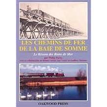 Les Chemins de Fer de la Baie de Somme : Le Réseau des Bains de Mer