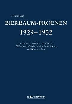 Bierbaum-Proenen 1929-1952: Ein Familienunternehmen während Weltwirtschaftskrise, Nationalsozialismus und Wiederaufbau