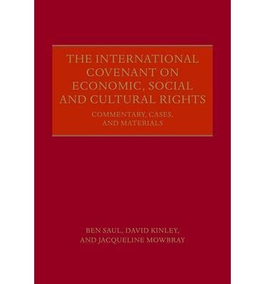 [(The International Covenant on Economic, Social and Cultural Rights : Commentary, Cases, and Materials)] [By (author) Ben Saul ] published on (May, 2014)