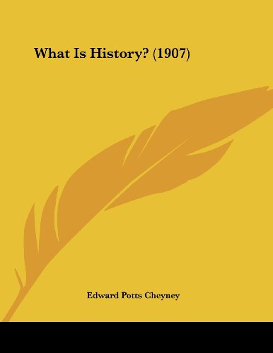 What Is History? (1907)