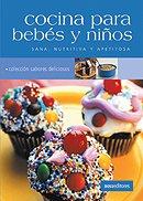Descargar Libro Cocina Para Bebes Y Ninos/ Cooking for Babies and Kids de Cookina