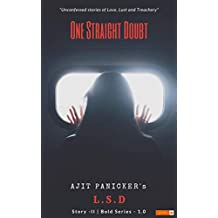 One Straight Doubt: Story-II (Ajit Panicker's L . S. D) (Bold Series Book 1)