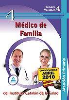 Médico De Familia De Atención Primaria Del Instituto Catalán De La Salud. Temario Volumen Iv
