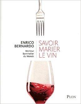 Savoir marier le vin de Enrico BERNARDO ( 24 novembre 2011 )