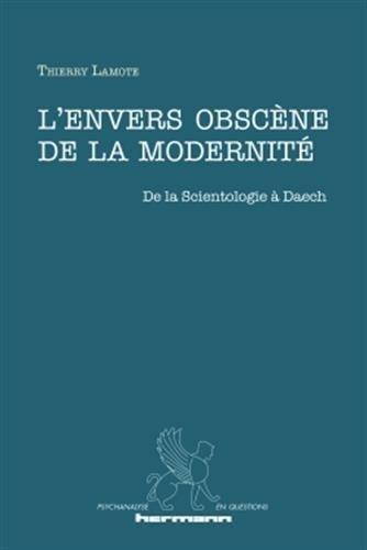 L'envers obscène de la modernité: De la Scientologie à Daech (HR.PSYCH.QUEST.)