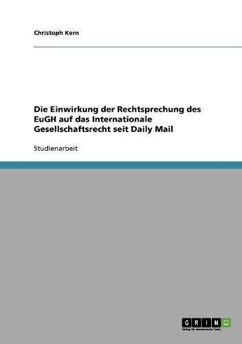 Die Einwirkung der Rechtsprechung des EuGH auf das Internationale Gesellschaftsrecht seit Daily Mail
