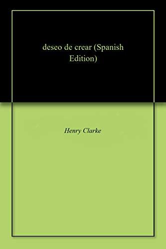 deseo de crear por Henry  Clarke