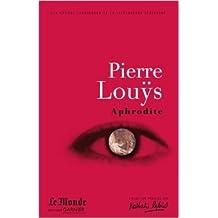 Aphrodite : Moeurs antiques de Pierre Louÿs,Evanghélia Stead,Catriona Seth ( 2 mai 2011 )