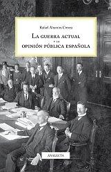 La guerra actual y la opinión pública española (Ensayo) por Rafael Altamira Crevea