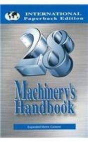 Machinery's Handbook, 28th Ed. (International Paperback Toolbox Ed. )