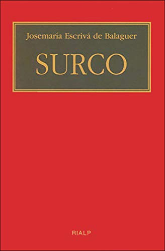 Surco (Libros de Josemaría Escrivá de Balaguer) por Josemaría Escrivá de Balaguer