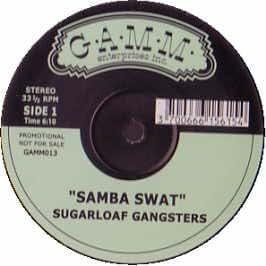 SUGARLOAF GANGSTERS / SAMBA SWAT