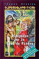 Atrapados en la Edad de Piedra (Equipo tigre) por Thomas Brezina