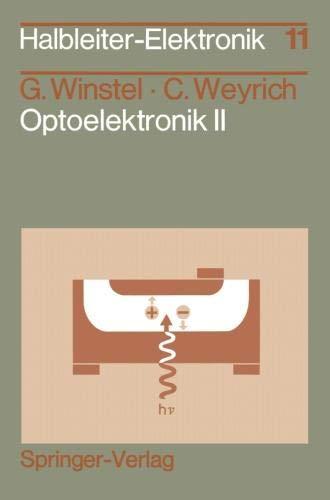 Halbleiter-Elektronik, Bd.11: Optoelektronik II. Photodioden, Phototransistoren, Photoleiter und Bildsensoren