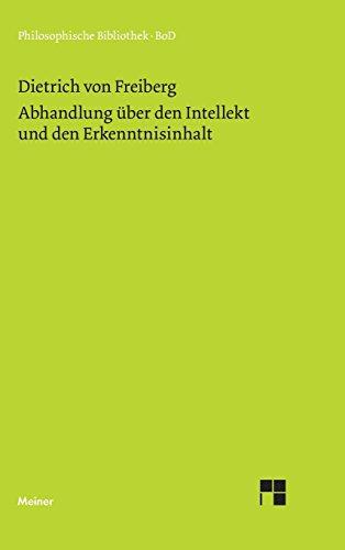Abhandlung über den Intellekt und den Erkenntnisinhalt (Philosophische Bibliothek)