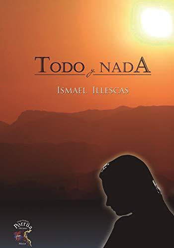 Todo y nada por Ismael  Illescas
