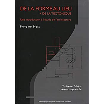 De la forme au lieu + de la tectonique: Une introduction à l'étude de l'architecture.