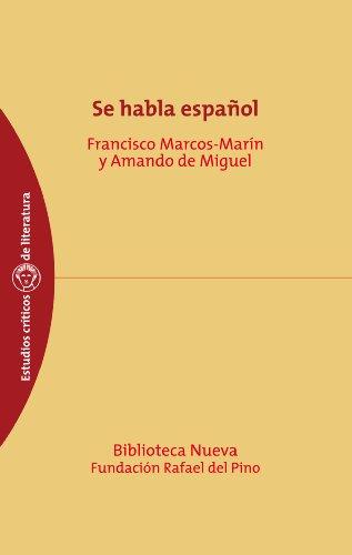 Se habla español (ESTUDIOS CRÍTICOS DE LITERATURA nº 39) por Francisco Marcos-Marin