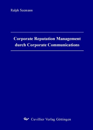 Corporate Reputation Management durch Corporate Communications