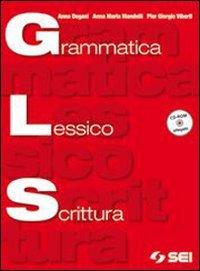 Grammatica lessico scrittura. Per le Scuole superiori. Con CD-ROM. Con espansione online