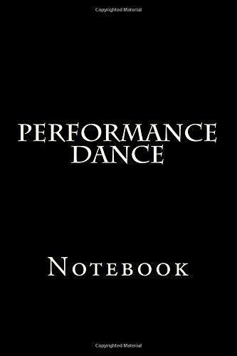 Performance Dance: Notebook por Wild Pages Press
