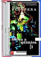Portada del libro Física y Química. 1 Bachillerato. Proyecto Ecosfera - 9788434883680