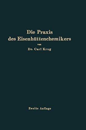 Die Praxis des Eisenhüttenchemikers: Anleitung zur chemischen Untersuchung des Eisens und der Eisenerze Aluminium-krug