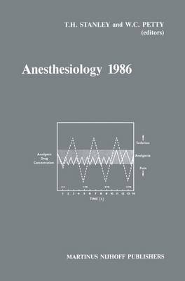 [(Anesthesiology 1986 : Annual Utah Postgraduate Course in Anesthesiology)] [Volume editor Theodore H. Stanley ] published on (April, 1986)