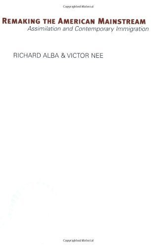 Remaking the American Mainstream: Assimilation and Contemporary Immigration by Richard Alba (2005-09-30)
