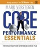 Core Performance Essentials: The Complete Diet and Exercise Plan to Reshape Your Body in 30 Minutes a Day
