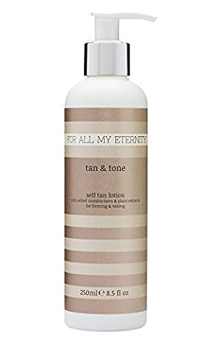 For All My Eternity Tan and Tone Firming Self Tan Lotion 250ml Fragrance Free Organic Toning Fake Tan Cream Paraben-Free Moisturising Self Tanner with Natural Ingredients and Active Plant