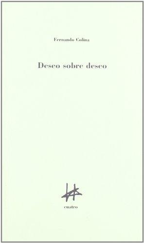 Deseo sobre deseo por Fernando Colina
