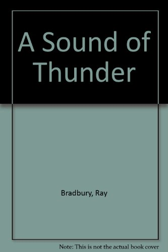 A Sound of Thunder (A Sound Of Thunder Von Ray Bradbury)