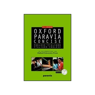 Oxford-Paravia Concise. Dizionario Inglese-Italiano, Italiano-Inglese. Con Cd-Rom