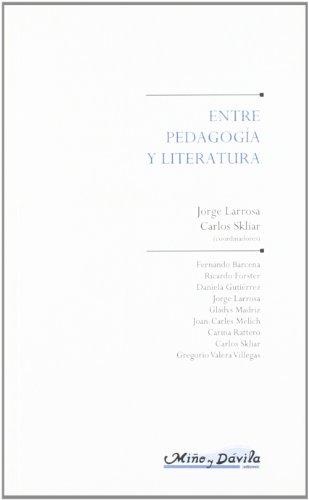 Entre pedagogia y literatura (Educacion: Otros Lenguajes)