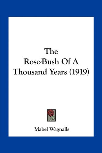 The Rose-Bush of a Thousand Years (1919)