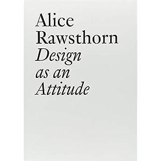 Alice Rawsthorn: Design as an Attitude (Documents, Band 28)