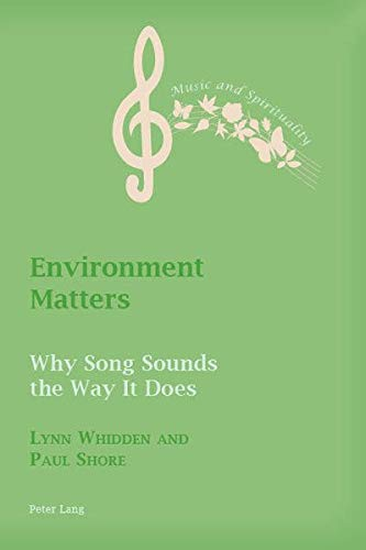 Environment Matters: Why Song Sounds The Way It Does (Music and Spirituality)