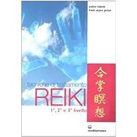 Tecniche di trattamento reiki. 1°, 2° e 3°