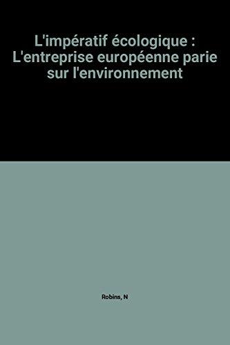 L'impératif écologique : L'entreprise européenne parie sur l'environnement par N Robins
