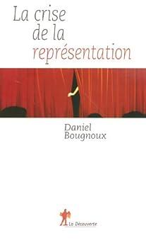 La crise de la représentation par [BOUGNOUX, Daniel]