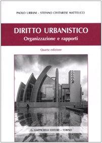 Diritto urbanistico. Organizzazione e rapporti. Con CD-ROM