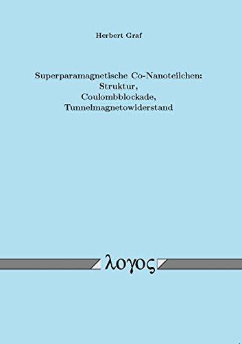 Superparamagnetische Co-Nanoteilchen: Struktur,Coulombblockade,Tunnelmagnetowiderstand par Herbert Graf
