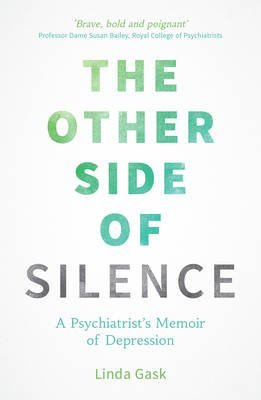 [(The Other Side of Silence : A Psychiatrist's Memoir of Depression)] [By (author) Linda Gask] published on (September, 2015)