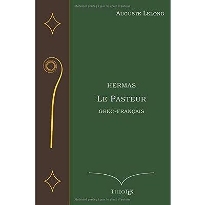 Hermas, le Pasteur: Grec-Français