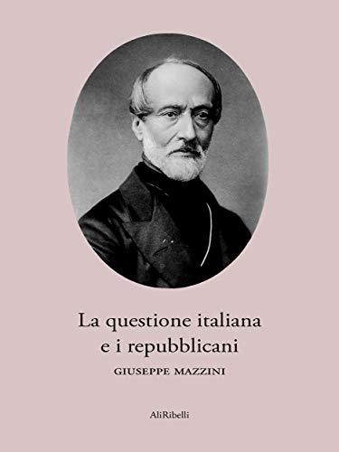 La questione italiana e i repubblicani (Italian Edition)
