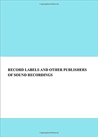 Record Labels and Other Publishers of Sound Recordings